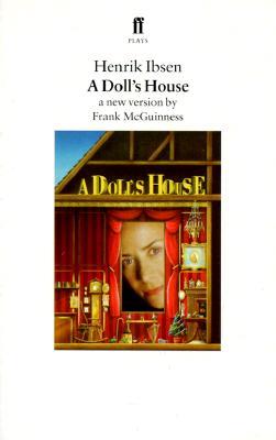 A Doll's House By Ibsen, Henrik/ McGuinness, Frank/ Barslund, Charlotte (TRN)/ Barslund, Charlotte
