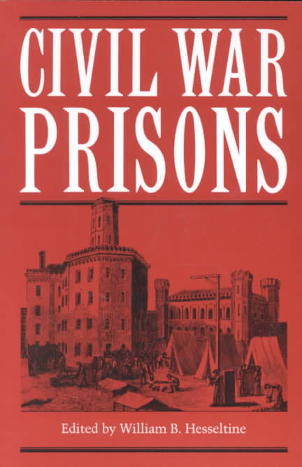 Civil War Prisons By Hesseltine, William Best (COM)